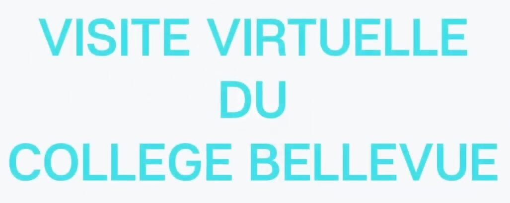 Visite Virtuelle Collège Bellevue